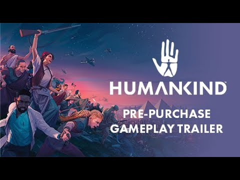 HUMANKIND™ Pre Purchase Gameplay Trailer