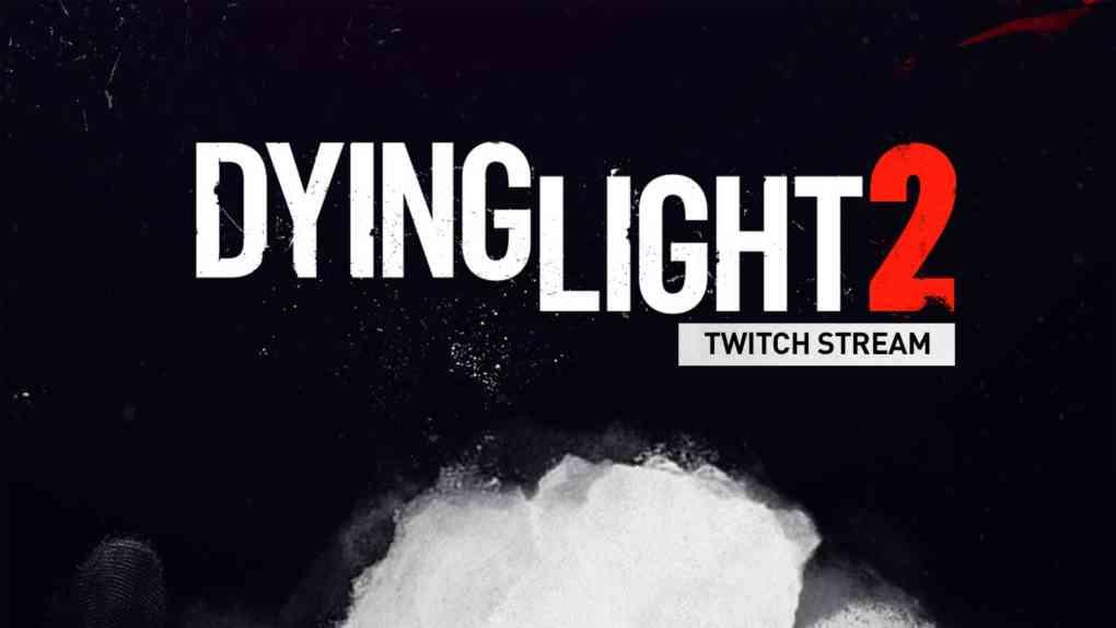 dying light 2 stream