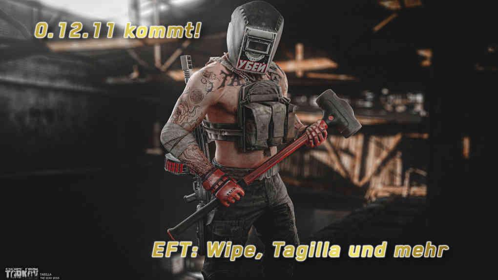 0.12.11 Tagilla EFT Update Wipe Juni 2021