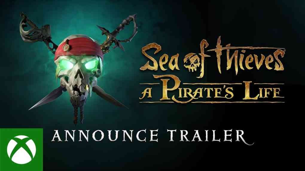 Sea of Thieves A Pirates Life Announcement Trailer