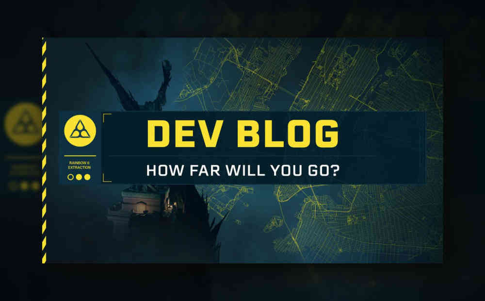 r6 extraction how far will you go devblog