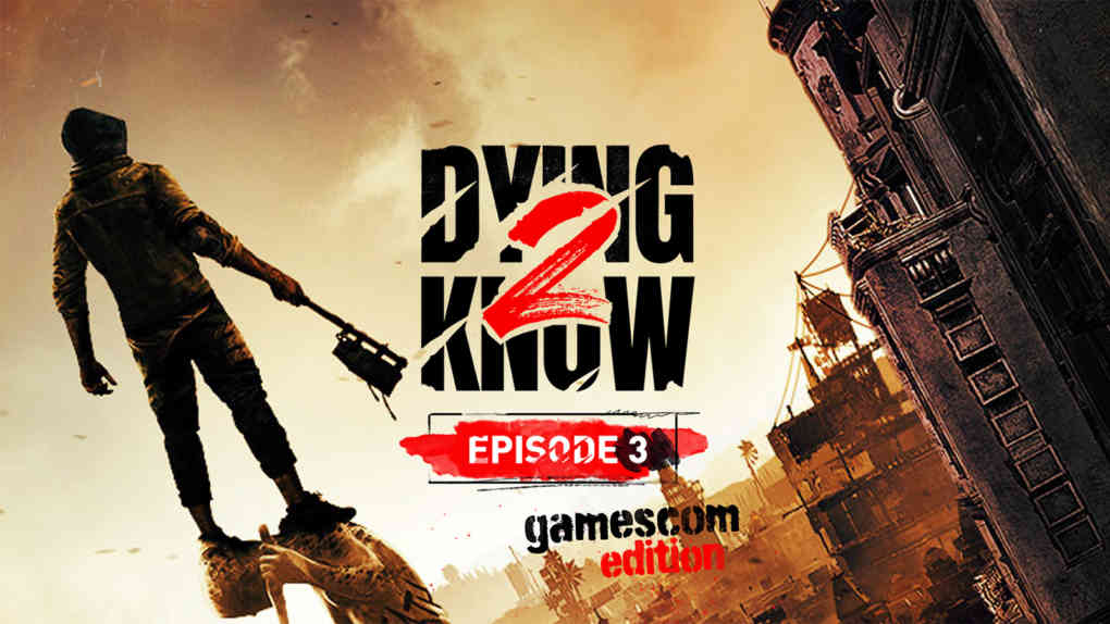 dying light 2 dying2know 3 gamescom edition