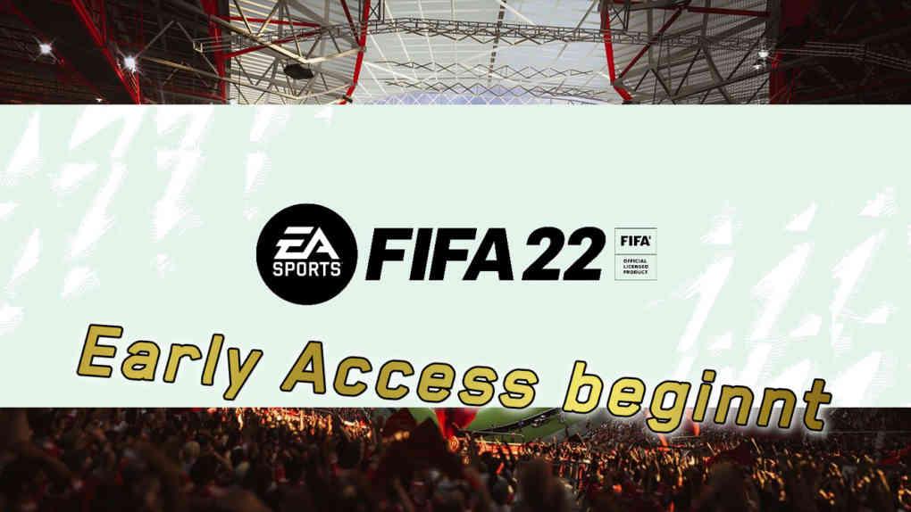 FIFA 22 Early Access Start