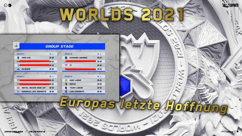 Worlds 2021 europas letzte hoffnung