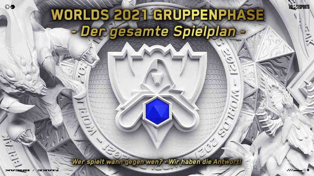 lol worlds 2021 gruppenphase spielplan