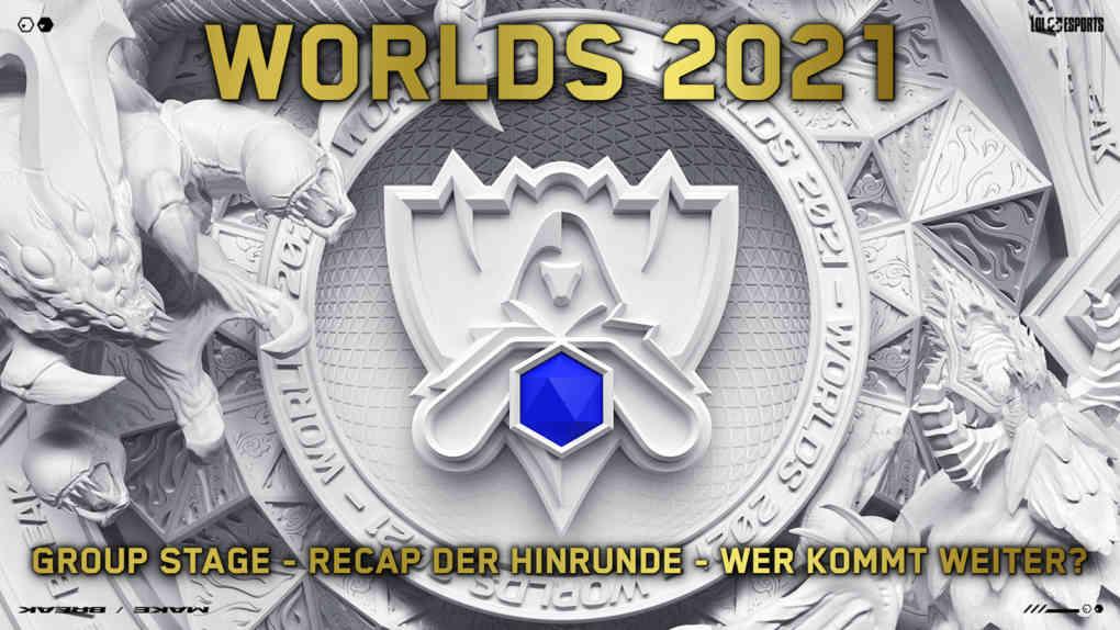 worlds 2021 group stage hinrunde recap